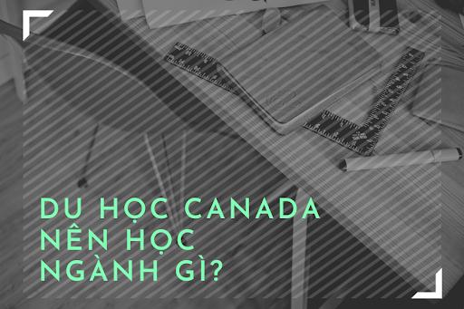 du học Canada 2020, du học ở Canada, du hoc o Canada, đi du học Canada, điều kiện du học Canada, điều kiện du học Canada 2020, thông tin du học Canada mới nhất, thông tin du học Canada, du học Canada cần những gì, du học Canada cần gì, đi du học Canada cần những gì,