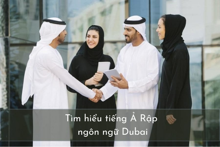 ngôn ngữ dubai, dubai nói ngôn ngữ gì, ngôn ngữ nước dubai, dubai sử dụng ngôn ngữ gì, dubai dùng ngôn ngữ gì, ngôn ngữ ở dubai, ngôn ngữ của dubai,