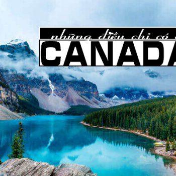 những điều chỉ có ở canada, canada và những điều cần biết, những điều cần biết về canada, những điều thú vị ở canada, những điều thú vị về canada